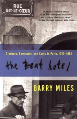 The Beat Hotel: Ginsberg, Burroughs, and Corso in Paris, 1958-1963 (Paperback)