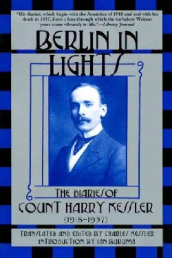 Berlin in Lights: The Diaries of Count Harry Kessler, 1918-1937 (Paperback)