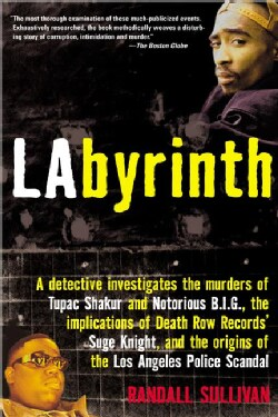 Labyrinth: A Detective Investigates the Murders of Tupac Shakur and Notorious B.I.G. Implication of Death Row Rec... (Paperback)
