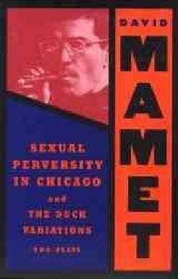 Sexual Perversity in Chicago and the Duck Variations: Two Plays (Paperback)