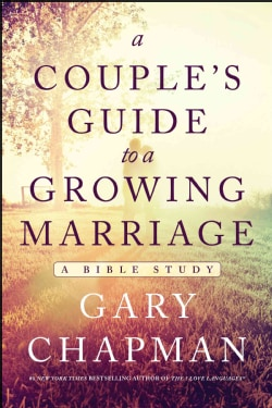 A Couple's Guide to a Growing Marriage: A Bible Study (Paperback)