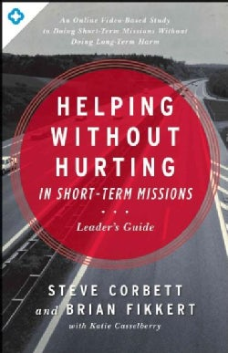 Helping Without Hurting in Short-Term Missions (Paperback)