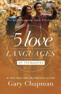The 5 Love Languages of Teenagers: The Secret to Loving Teens Effectively (Paperback)