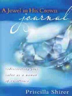 A Jewel in His Crown Journal: Rediscovering Your Value As a Woman of Excellence (Paperback)