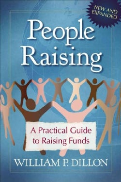 People Raising: A Practical Guide to Raising Funds (Paperback)
