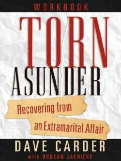 Torn Asunder: Recovering from an Extramarital Affair (Paperback)