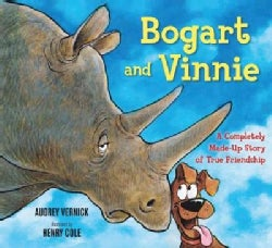 Bogart and Vinnie: A Completely Made-Up Story of True Friendship (Hardcover)