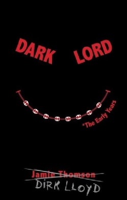 The Dark Lord: The Early Years (Hardcover)