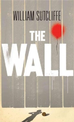 The Wall: A Modern Fable (Hardcover)