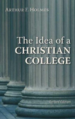The Idea of a Christian College (Paperback)