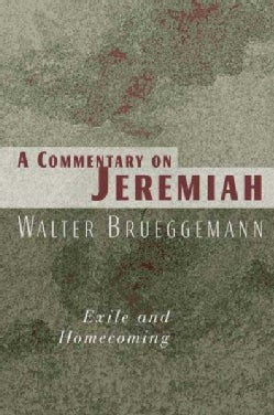A Commentary on Jeremiah: Exile and Homecoming (Paperback)