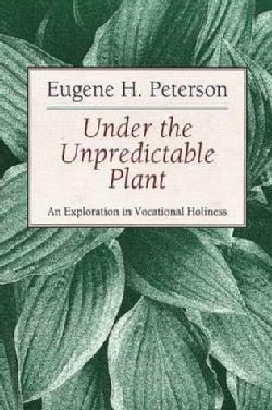 Under the Unpredictable Plant an Exploration in Vocational Holiness (Paperback)