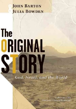 The Original Story: God, Israel, And The World (Paperback)