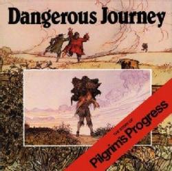 Dangerous Journey: The Story of Pilgrim's Progress (Hardcover)
