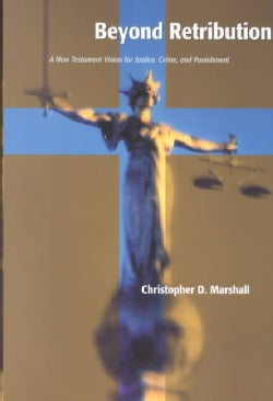 Beyond Retribution: A New Testament Vision for Justice, Crime, and Punishment (Paperback)