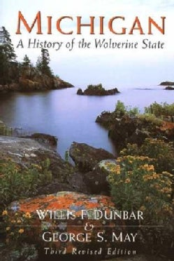 Michigan: A History of the Wolverine State (Paperback)