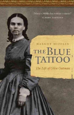 The Blue Tattoo: The Life of Olive Oatman (Hardcover)