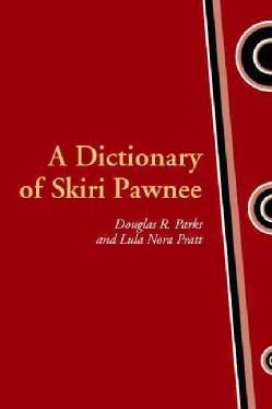A Dictionary of Skiri Pawnee (Hardcover)