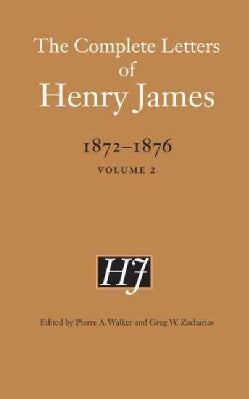 The Complete Letters of Henry James, 1872-1876 (Hardcover)