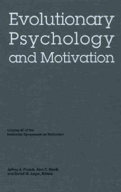 Evolutionary Psychology and Motivation (Hardcover)