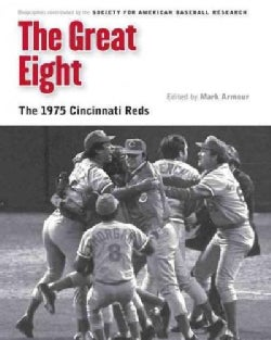 The Great Eight: The 1975 Cincinnati Reds (Paperback)