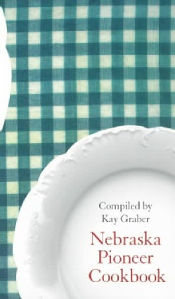 Nebraska Pioneer Cookbook (Paperback)