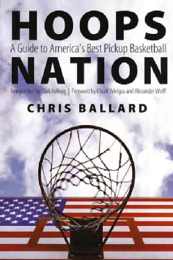 Hoops Nation: A Guide to America's Best Pickup Basketball (Paperback)