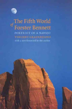 The Fifth World of Forster Bennett: Portrait of a Navajo (Paperback)