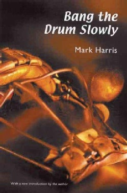 Bang the Drum Slowly (Paperback)