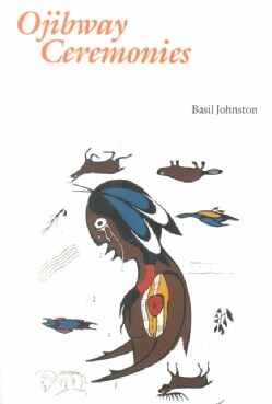 Ojibway Ceremonies (Paperback)