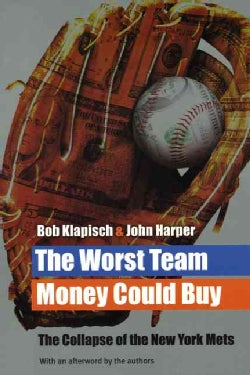 The Worst Team Money Could Buy: The Collapse Of The New York Mets (Paperback)