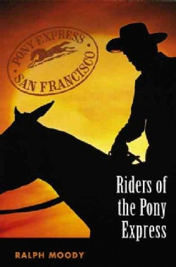 Riders of the Pony Express (Paperback)