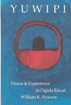 Yuwipi: Vision and Experience in Oglala Ritual (Paperback)