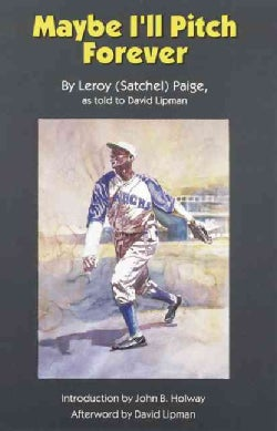 Maybe I'll Pitch Forever: A Great Baseball Player Tells the Hilarious Story Behind the Legend (Paperback)