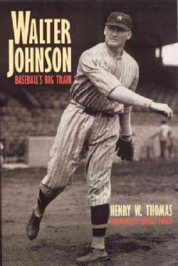 Walter Johnson: Baseball's Big Train (Paperback)