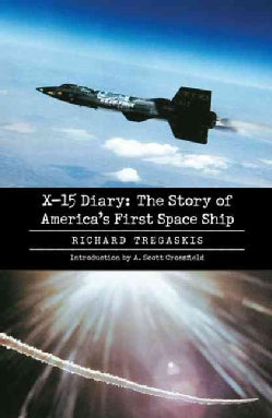 X-15 Diary: The Story Of America's First Space Ship (Paperback)