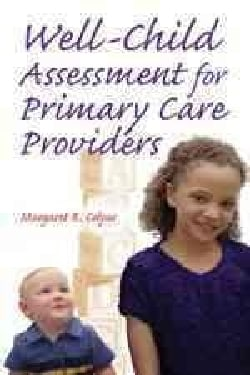 Well Child Assessment for Primary Care Providers (Paperback)