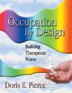 Occupation by Design: Building Therapeutic Power (Paperback)