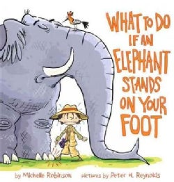 What to Do If an Elephant Stands on Your Foot (Hardcover)