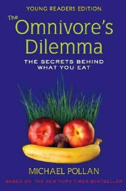 The Omnivore's Dilemma: The Secrets Behind What You Eat, Young Readers Edition (Hardcover)