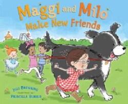 Maggi and Milo Make New Friends (Hardcover)