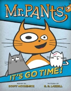 Mr. Pants: It's Go Time! (Hardcover)
