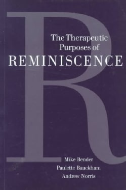 The Therapeutic Purposes of Reminiscence (Paperback)