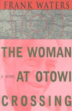 The Woman at Otowi Crossing (Paperback)