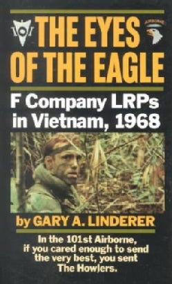 The Eyes of the Eagle: F Company Lrps in Vietnam, 1968 (Paperback)