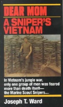 Dear Mom: A Sniper's Vietnam (Paperback)