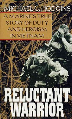Reluctant Warrior: A Marine's True Story of Duty and Heroism in Vietnam (Paperback)