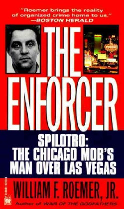 The Enforcer: Spilotro-The Chicago Mob's Man over Las Vegas (Paperback)