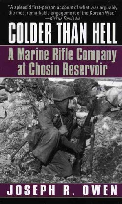 Colder Than Hell: A Marine Rifle Company at Chosin Reservoir (Paperback)