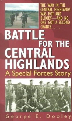 Battle for the Central Highlands: A Special Forces Story (Paperback)